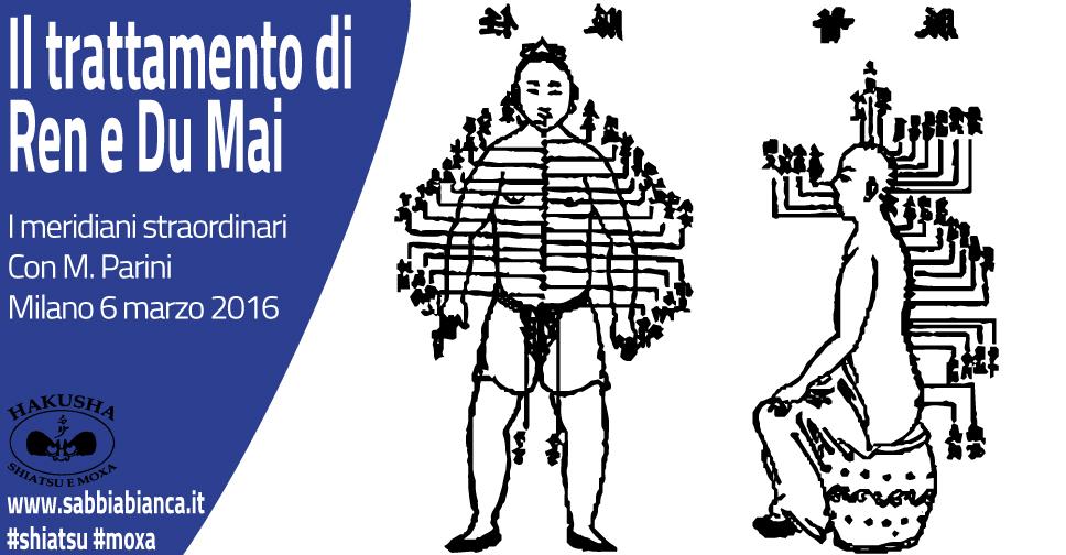 A Milano domenica 6 marzo 2016 il significato dei merdiani straordinari, le funzioni di Ren Mai e Du Mai e le modalità per attivare questi due meridiani straordinari. Seminario monotematico con dott. M. Parini